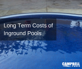 Long Term Costs of Inground Pools